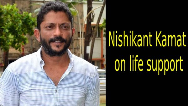 Nishikant Kamat on life support