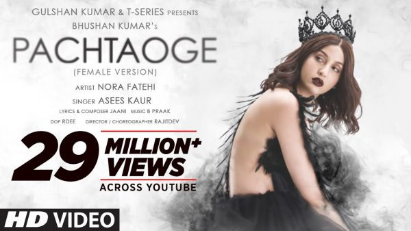 Nora Fatehi's Pachtaoge hits 29 million views