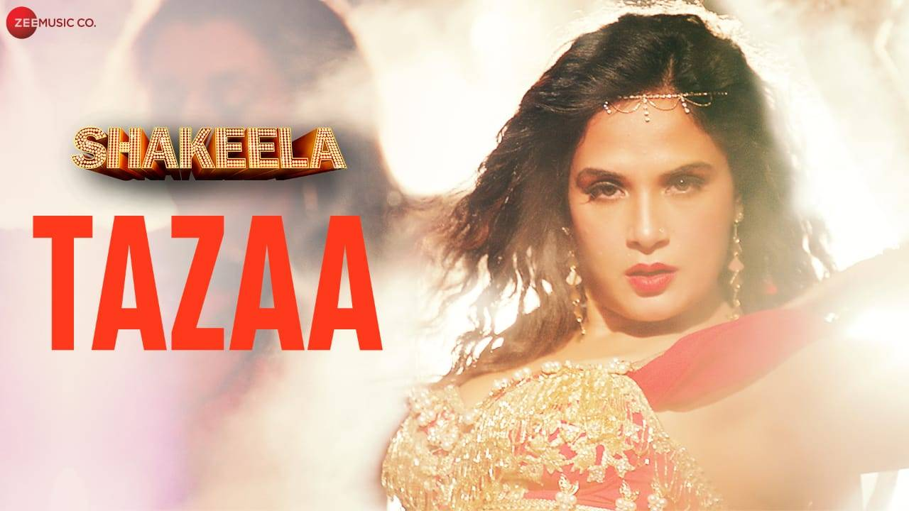 song Tazaa from Shakeela