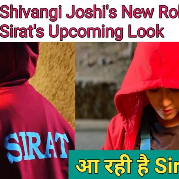 Shivangi Joshi re-enters YRKKH as Sirat