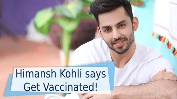 Himansh Kohli urges on covid-19 vaccine