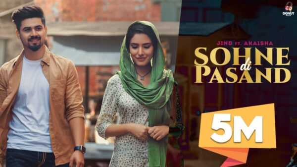 Latest Punjabi song Sohne Di Pasand